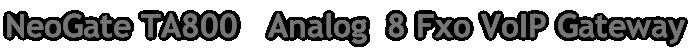NeoGate TA800   Analog  8 Fxo VoIP Gateway